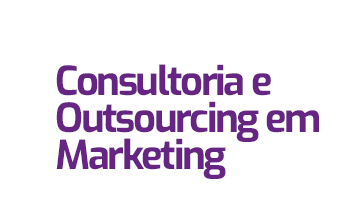 Consultoria e Outsourcing em Marketing